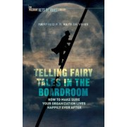 Telling Fairy Tales in the Boardroom: How to Make Sure Your Organization Lives Happily Ever After