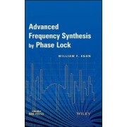 Advanced Frequency Synthesis by Phase Lock by William F. Egan
