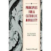 Principles for a Catholic Morality by Timothy E. O'Connell