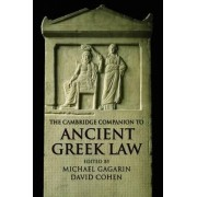 The Cambridge Companion to Ancient Greek Law by Michael Gagarin