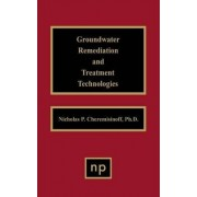 Groundwater Remediation and Treatment Technologies by Nicholas P. Cheremisinoff