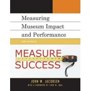 Measuring Museum Impact and Performance by John W. Jacobsen