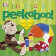 Peekaboo! Baby Says by DK