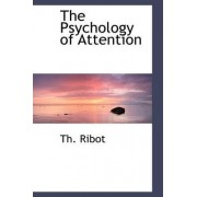 The Psychology of Attention by Theodule Armand Ribot