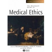 The Blackwell Guide to Medical Ethics by Rosamond Rhodes