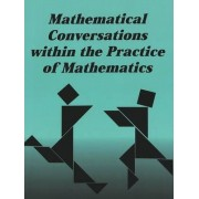 Mathematical Conversations within the Practice of Mathematics by Lynn M. Gordon Calvert