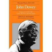 The Later Works of John Dewey: 1925 - 1953 Volume 14 by John Dewey