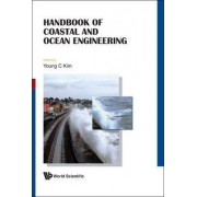 Handbook Of Coastal And Ocean Engineering by Young C. Kim