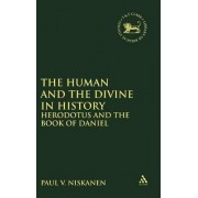The Human and the Divine in History by Paul V. Niskanen