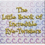The Little Book of Incredible Eye-twisters! by John Blake