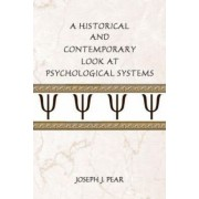 A Historical and Contemporary Look at Psychological Systems by Joseph J. Pear