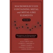 Macromolecules Containing Metal and Metal-Like Elements: Photophysics and Photochemistry of Metal-containing Polymers by Alaa S. Abd-El-Aziz