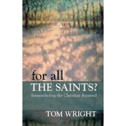 For All the Saints by Tom Wright