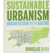 Sustainable Urbanism by Douglas Farr
