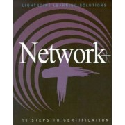 Network+ 10 Steps to Certification by Lightpoint Learning Solutions
