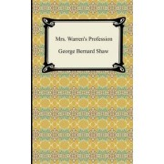 Mrs. Warren's Profession by George Bernard Shaw