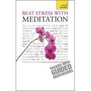 Beat Stress with Meditation: Teach Yourself by Naomi Ozaniec