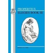 Elegies: Bk. 3 by Sextus Propertius