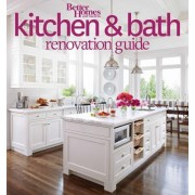 Better Homes and Gardens Kitchen and Bath Renovation Guide by Better Homes and Gardens
