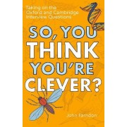 So, You Think You're Clever? by John Farndon