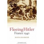 Fleeing Hitler by Hanna Diamond