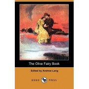 The Olive Fairy Book (Dodo Press) by Andrew Lang
