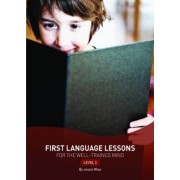 First Language Lessons for the Well-Trained Mind: Level 2 by Jessie Wise