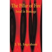 The Pillar of Fire by Joseph Holt Ingraham
