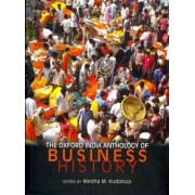 The Oxford India Anthology of Business History by Medha Kudaisya