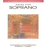Arias for Soprano by Robert L Larsen