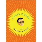 A Guru is Born by Kitano Takeshi