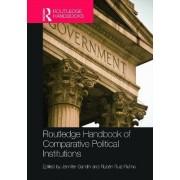 Routledge Handbook of Comparative Political Institutions by Jennifer Gandhi