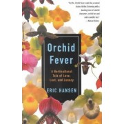 Orchid Fever by Hansen Eric