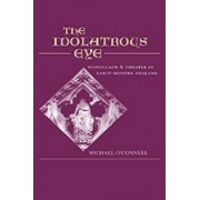 The Idolatrous Eye by Michael O'Connell