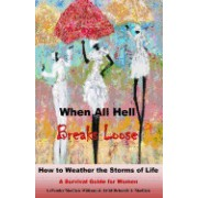 When All Hell Breaks Loose: How to Weather the Storms of Life