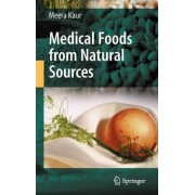 Medical Foods from Natural Sources by Meera Kaur