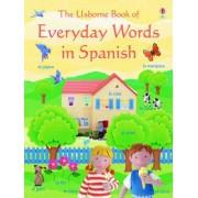 Everyday Words - Spanish by Angela Wilkes