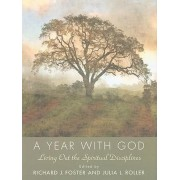 A Year with God by Richard J. Foster