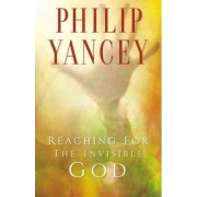 Reaching for the Invisible God by Philip Yancey