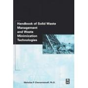 Handbook of Solid Waste Management and Waste Minimization Technologies by Nicholas P. Cheremisinoff