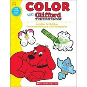 Color with Clifford the Big Red Dog by Scholastic Teaching Resources