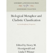 Biological Metaphor and Cladistic Classification by Henry Hoenigswald