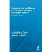 Schooling and the Making of Citizens in the Long Nineteenth Century by Thomas S. Popkewitz