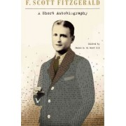 A Short Autobiography by F Scott Fitzgerald