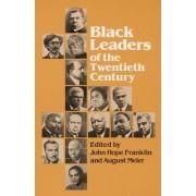 Black Leaders of the Twentieth Century by John Hope Franklin