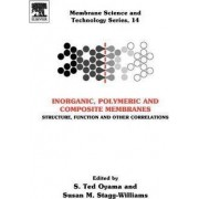 Inorganic, Polymeric and Composite Membranes by S. Ted Oyama