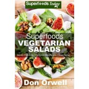 Superfoods Vegetarian Salads by Don Orwell