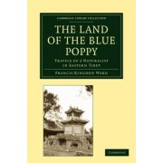 The Land of the Blue Poppy by Francis Kingdon Ward