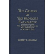The Genesis of the Brothers Karamazov by Robert L. Belknap