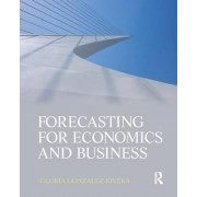 Forecasting for Economics and Business by Gloria Gonzalez-rivera
